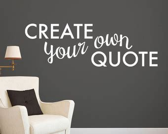 create your own wall stickers quotes create your own quote personalized wall quote sticker