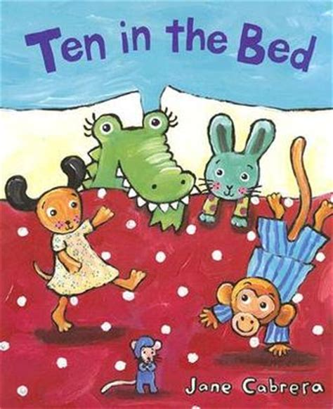 10 in the bed ten in the bed by jane cabrera reviews discussion