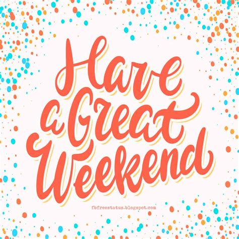 the weekend images the weekend quotes sayings with beautiful weekend images