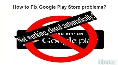 Play Store Problem How To Fix Play Store Techchore