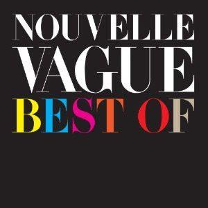 nouvelle vague best of nouvelle vague best of