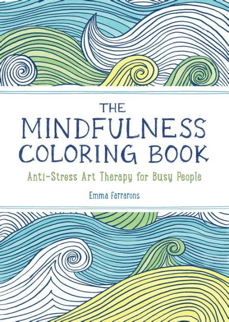 anti stress coloring book barnes and noble the mindfulness coloring book anti stress therapy for