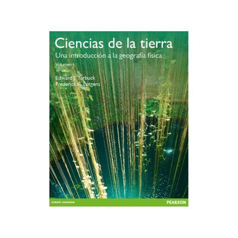ciencias de la tierra una introduccion a la geologia fisica libro ciencias dela tierra una introducci 243 n a la geolog 237 a