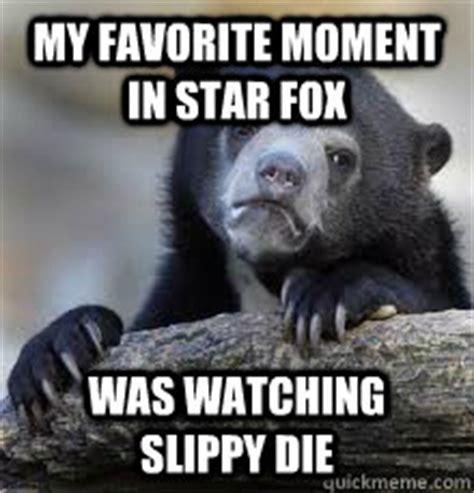 Star Fox Meme - my favorite moment in star fox was watching slippy die