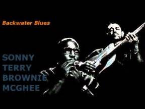 back water blues backwater blues sonny terry brownie mcghee