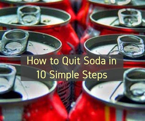 How For Detox When Quitting Soda by How To Quit Soda In 10 Simple Steps