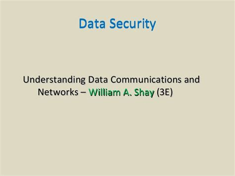 Understanding Data William A Shay data security in data communication