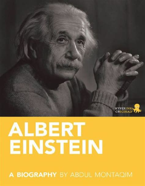 biography book of albert einstein albert einstein a biography by abdul montaqim nook book