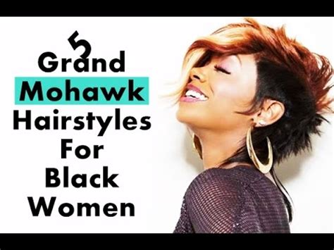 5 grand mohawk hairstyles for black women youtube
