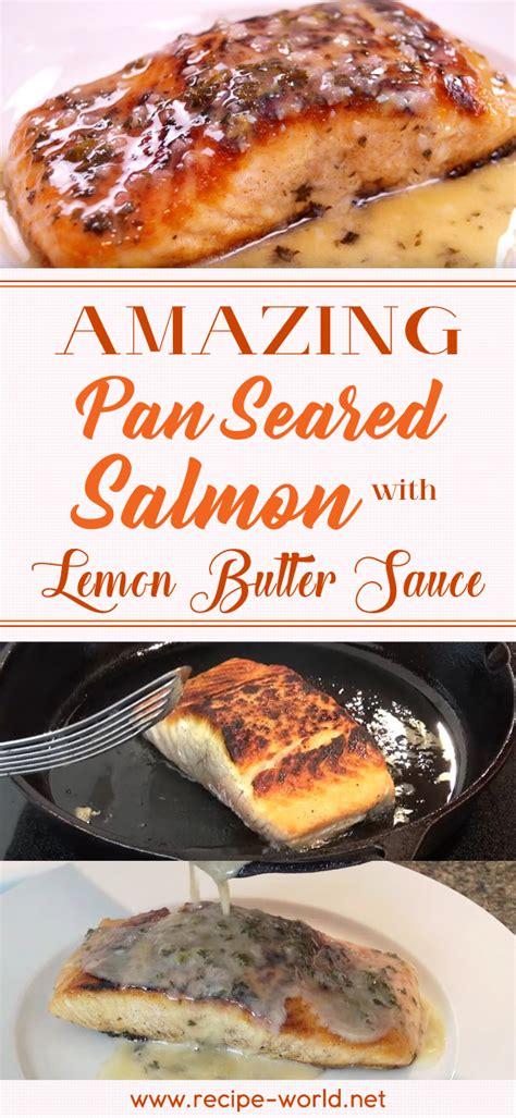 Amazing Pan recipe world amazing pan seared salmon with lemon butter