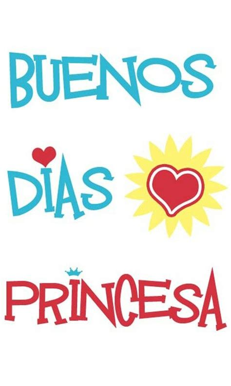 imagenes feliz dia princesa 25 best buenos dias princesa frases ideas on pinterest