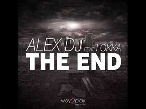 Play To The End alex dj feat lokka the end play edit