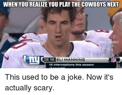 Eli Manning Memes - when yourealize you play thecowboys next memes qb 10 eli
