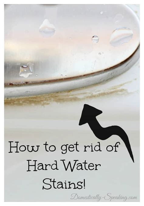 how to get rid of sink easy way to remove hard water stains domestically speaking