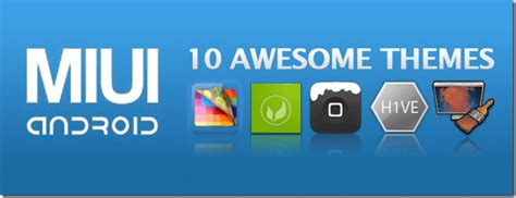 miui themes twitter 10 awesome miui themes android torkaland