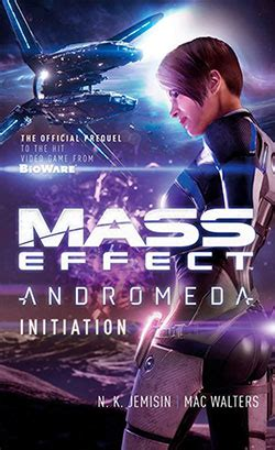 mass effect initiation mass effect andromeda books universo mass effect comunidad de fans en castellano