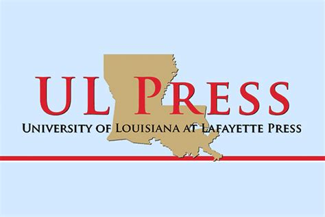 Of Louisiana Lafayette Mba by Ul Press Nonfiction Books Earn Gold Silver And Bronze