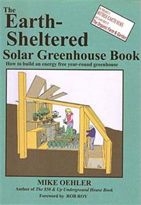 greenhouses advanced technology for protected horticulture books earth sheltered underground houses build a low cost