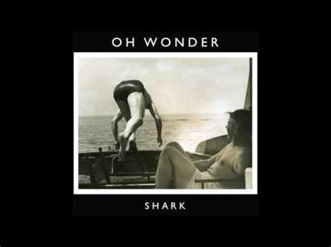 drive oh wonder lyrics oh wonder shark k pop lyrics song