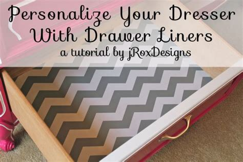 drawer liner tutorial by jroxdesigns things i wanna do