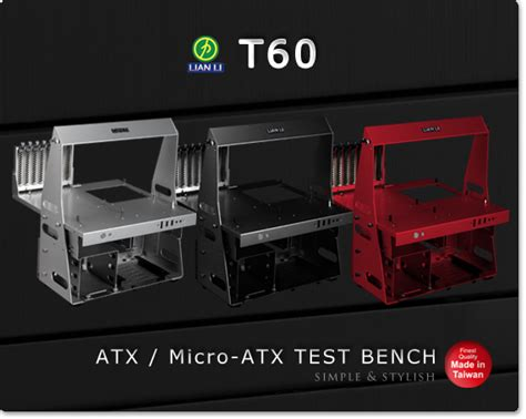 lian li t60 test bench lian li launches pc t60 pc t7 test benches techpowerup