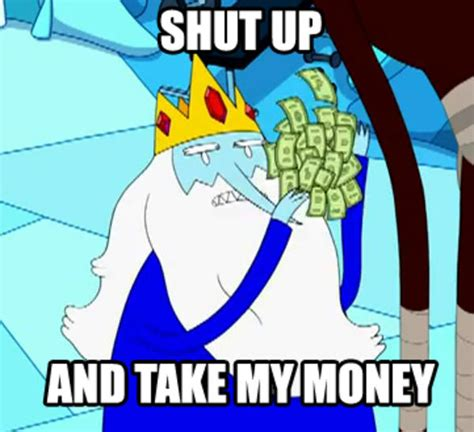 Take All My Money Meme - image 316977 shut up and take my money know your meme