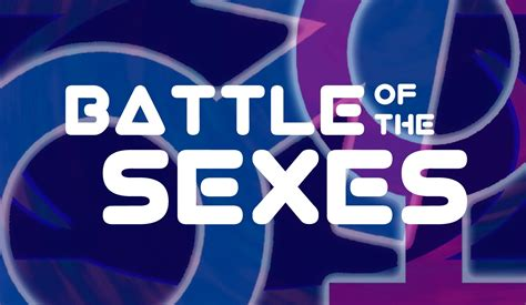 battle of the sexes quot the battle of the sexes who has more power in