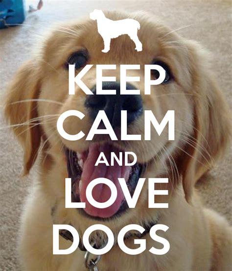 Keep Dogs The keep calm and dogs poster aosdu keep calm o matic