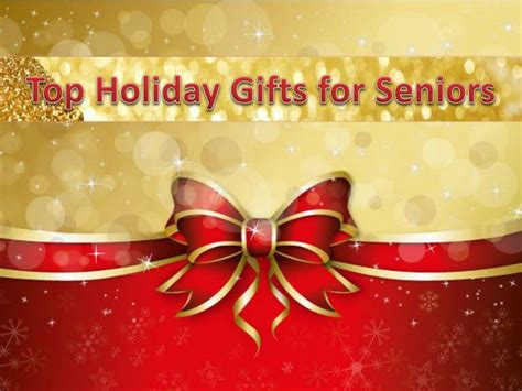 best christmas gift for seniors ppt top gifts for seniors powerpoint presentation id 7272195