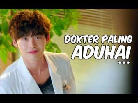 film korea paling hot di youtube 6 dokter paling aduhai di drama korea youtube