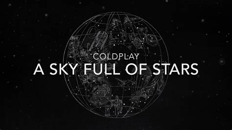 coldplay sky full of stars coldplay a sky full of stars lyrics youtube
