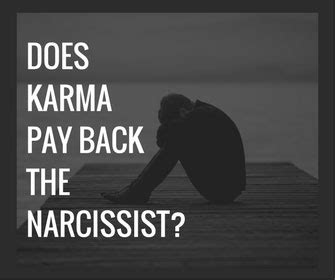 Black Goes Do You It Or It by Does Karma Pay Back The Narcissist Narcissism Recovery