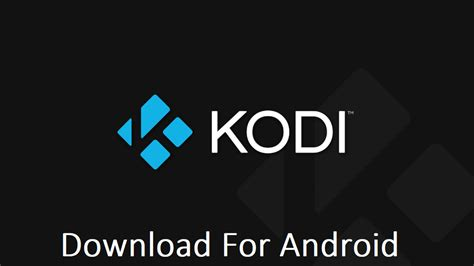 kodi app for android kodi apk kodi apk for android version 2018
