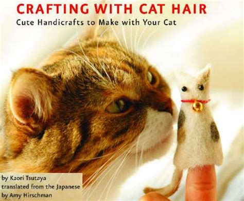 How To Deal With Cat Hair Shedding by Cat Hair Craft 10 Kitschy Creations Made From Feline Fur Petslady