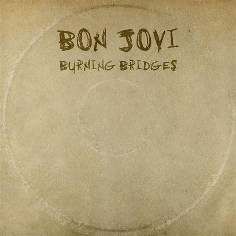 Bon Jovi Burning Bridges | cd review bon jovi quot burning bridges quot