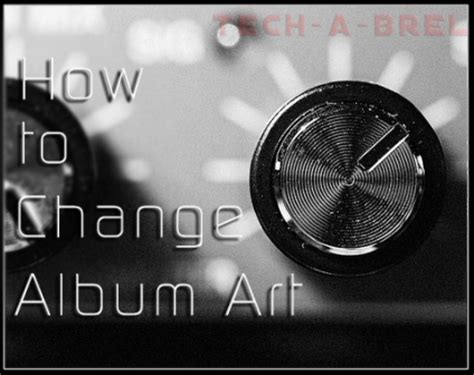 how to change or set album art in an mp3 file? techabrel