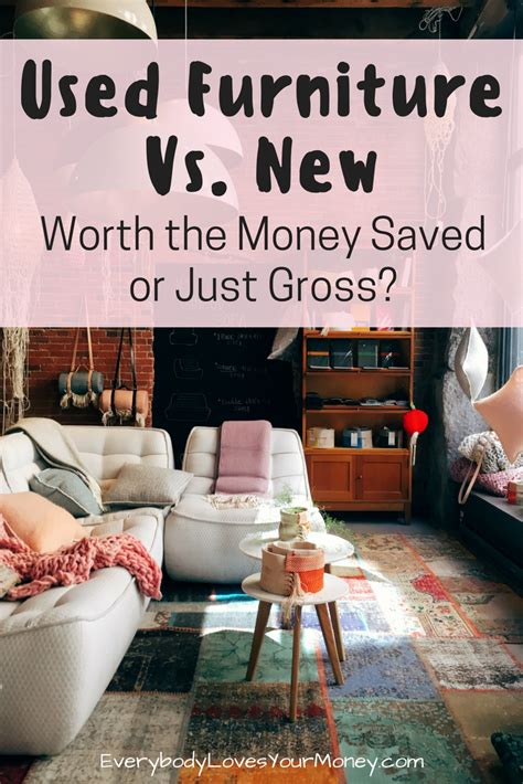 buying used furniture buying used furniture vs new worth it or just gross