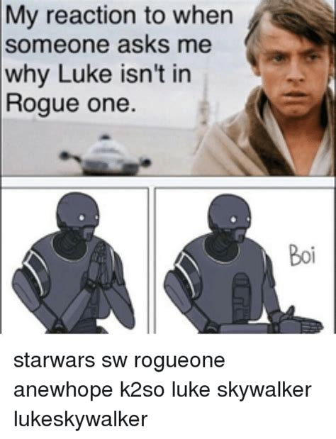 Luke Meme - my reaction to when someone asks me why luke isn t in