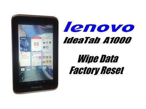 factory reset lenovo tablet lenovo ideatab a1000 wipe data factory reset hard reset