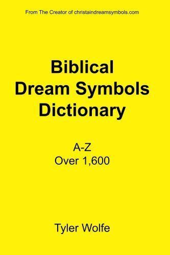 Biblical Dream Symbols Dictionary By Tyler Wolfe 1 19