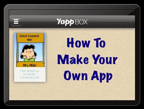 make your own make your own app the middle school counselor
