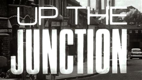 Film Up The Junction 1965 | so it goes up the junction 1965