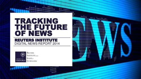 newspaper the institute reuters institute digital news report 2014 tracking the future of ne