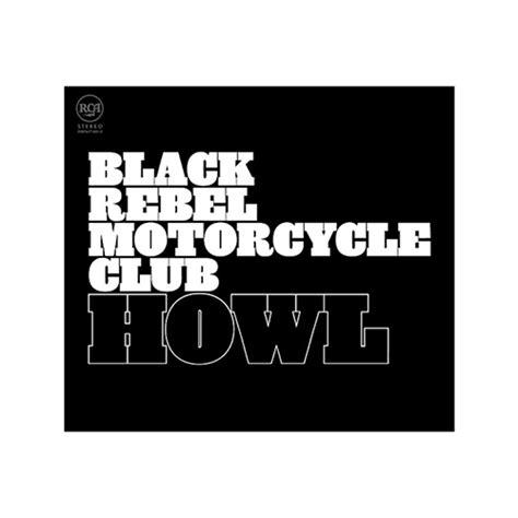 black rebel motorcycle club black rebel motorcycle club howl vinyl 2lp shop