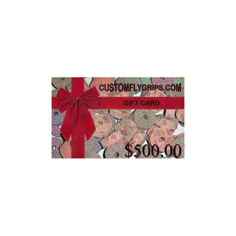 500 Gift Card - 500 gift card custom fly grips llc