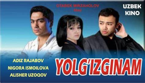 uzbek klip 2012 klip uzbek 2012 yolgizginam uzbek kino film 2012 смотреть онлайн и скачать