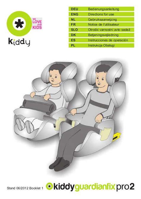siege kiddy guardianfix pro 2 mode d emploi kiddy guardianfix pro 2 si 232 ge auto trouver