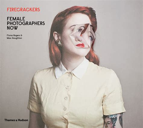 libro firecrackers female photographers now a compelling new book focuses on work by 33 women photographers