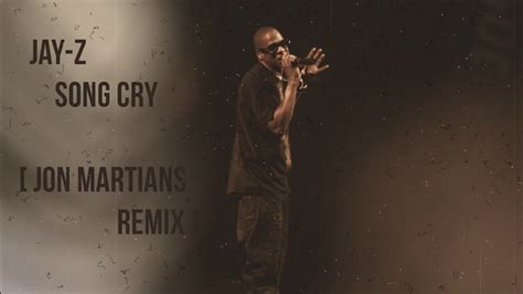 jz song cry jay z song cry jon martians remix youtube