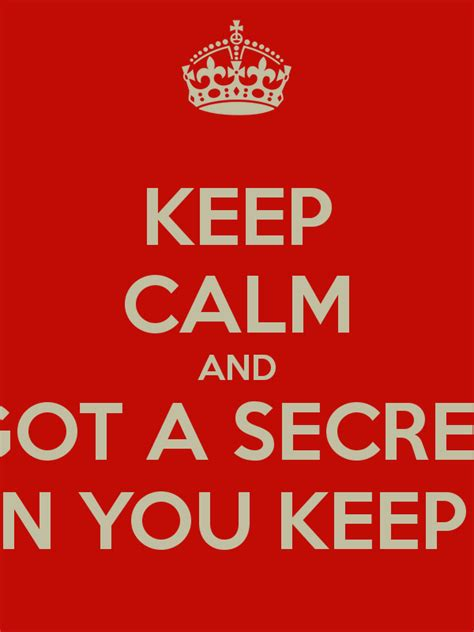 can you keep a keep calm and got a secret can you keep it poster keep calm o matic